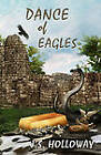 Dance of Eagles by J. S. Holloway (Paperback, 2012)