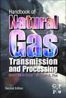 Handbook of Natural Gas Transmission and Processing by William A. Poe, Saeid Mokhatab (Hardback, 2012)