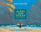 The Boy and the Ocean by Max Lucado (Hardback, 2013)