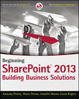 Beginning SharePoint 2013: Building Business Solutions by Jennifer Mason, Amanda Perran, Laura Rogers, Shane Perran (Paperback, 2013)