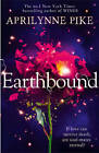 Earthbound by Aprilynne Pike (Paperback, 2013)