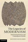 The Legacies of Modernism: Historicising Postwar and Contemporary Fiction by Cambridge University Press (Hardback, 2011)