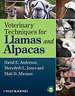 Veterinary Techniques for Llamas and Alpacas by David E. Anderson, Matt D. Miesner, Meredyth Jones (Paperback, 2012)