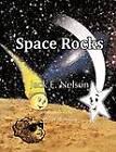 Space Rocks by Jack E Nelson (Paperback / softback, 2012)