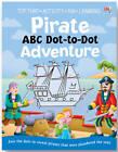 Pirate ABC Dot-to-dot Adventure by Vicky Gross, Oakley Graham (Paperback, 2012)