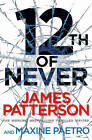 12th of Never: (Women's Murder Club 12) by James Patterson (Hardback, 2013)