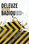 Deleuze Beyond Badiou: Ontology, Multiplicity, and Event by Clayton Crockett (Paperback, 2013)