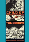 Child of Tomorrow!: And Other Stories by Al Feldstein (Hardback, 2013)