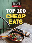 Time Out Top 100 Cheap Eats in London by Time Out Guides Ltd. (Paperback, 2013)