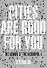 Cities are Good for You: The Genius of the Metropolis by Leo Hollis (Paperback, 2013)
