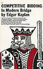 Competitive Bidding in Modern Bridge by Edgar Kaplan (Paperback)
