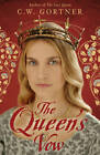The Queen's Vow by C. W. Gortner (Paperback, 2013)