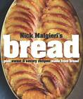 Bread: Over 60 Breads, Rolls and Cakes, Plus Delicious Recipes Using Them by Nick Malgieri (Hardback, 2012)