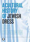 A Cultural History of Jewish Dress by Eric Silverman (Hardback, 2013)