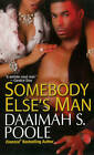 Somebody Else's Man by Daaimah S. Poole (Paperback, 2011)