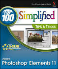 Photoshop Elements 11 Top 100 Simplified Tips & Tricks by Rob Sheppard (Paperback, 2012)