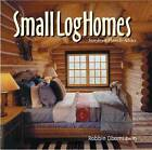 Small Log Homes by Robbin Obomsawin (Paperback, 2013)
