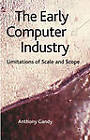 The Early Computer Industry: Limitations of Scale and Scope by Anthony Gandy (Hardback, 2012)