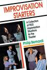 Improvisation Starters: A Collection of 900 Improvisation Situations for the Theater by Philip Bernardi (Paperback, 1992)