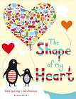 The Shape of My Heart by Mark Sperring (Paperback, 2013)