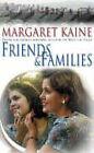 Friends and Families von Margaret Kaine (2006, Taschenbuch)