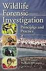 Wildlife Forensic Investigation: Principles and Practice by John E. Cooper, Margaret E. Cooper (Hardback, 2013)