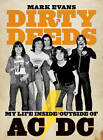 Dirty Deeds: My Life Inside/Outside of AC/DC by Mark Evans (Paperback, 2011)