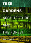 Tree Gardens: Architecture and the Forest by Gina Crandell (Paperback, 2013)