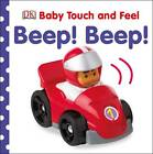 Baby Touch and Feel Beep! Beep! by DK (Board book, 2012)
