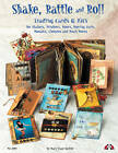 Shake, Rattle & Roll: Trading Cards & ATCs for Shakers, Windows, Doors, Moving Parts, Mosaics, Closures and Much More! by Mary Kaye Seckler (Paperback, 2006)