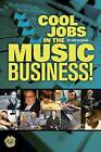 Cool Jobs in the Music Business by Jeffrey Rabhan (Mixed media product, 2013)