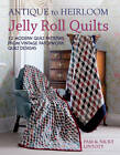 Antique to Heirloom Jelly Roll Quilts: Stunning Ways to Make Modern Vintage Patchwork Quilts by Pam Lintott, Nicky Lintott (Paperback, 2012)