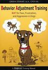 Behavior Adjustment Training : BAT for Fear, Frustration, and Aggression in Dogs by Grisha Stewart (2012, Paperback)