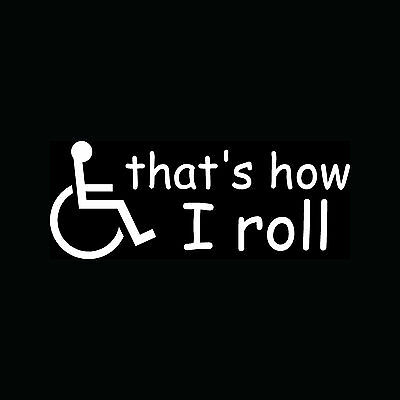 THAT'S HOW I ROLL WHEELCHAIR Sticker Man Vinyl Decal Cute Gift Disabled Handicap