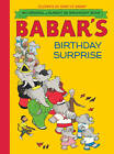 Babar's Birthday Surprise by Laurent de Brunhoff (Hardback, 2012)