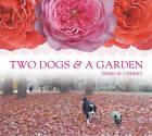 Two Dogs & A Garden by Derelie Cherry (Hardback, 2009)