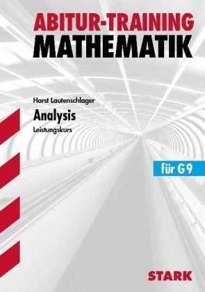 Abitur-Training - Mathematik Analysis von Lautenschlager, Horst