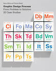 Graphic Design Process: From Problem to Solution: 20 Case Studies by Nancy Skolos, Thomas Wedell (Paperback, 2012)
