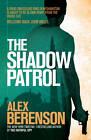 The Shadow Patrol by Alex Berenson (Paperback, 2012)