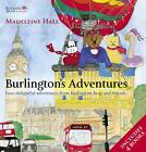 Burlington's Adventures by Madeleine Hall (Hardback, 2012)