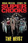 Supercrooks: Bk. 1: Heist by Mark Millar (Hardback, 2012)