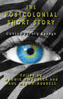 The Postcolonial Short Story: Contemporary Essays by Paul March-Russell, Maggie Awadalla (Hardback, 2012)