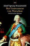 Der Gouverneur von Warschau: Historischer Roman von Kraszewski, Józef Ignacy