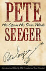 Pete Seeger in His Own Words by Sam Rosenthal, Rob Rosenthal, Pete Seeger (Hardback, 2012)