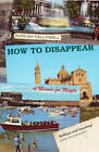 How to Disappear: A Memoir for Misfits by Duncan Fallowell (Paperback, 2013)