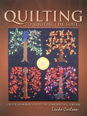 Quilting To Soothe The Soul New Book Quilting Projects Craft Quilters Book