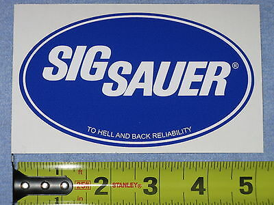 "SIG SAUER ""TO HELL AND BACK RELIABILITY"" BLUE VINYL DECAL STICKER NEW PISTOL GUN"