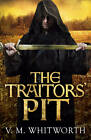 The Traitors' Pit: (Wulfgar 2) by V. M. Whitworth (Hardback, 2013)