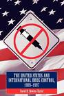 The Us and International Drug Control 1909-1997 by David Bewley Taylor (Paperback, 2002)