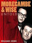 Morecambe and Wise Untold by William Cook (Paperback, 2012)